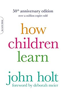 How Children Learn von [Holt, John]