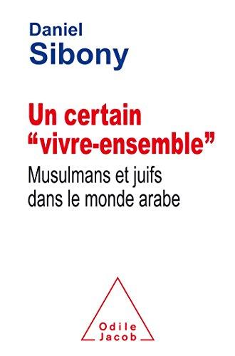 """Un certain """"vivre-ensemble"""" : Musulmans et juifs dans le monde arabe"""