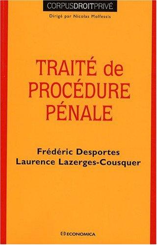 Traité de procédure pénale par Frédéric Desportes, Laurence Lazerges-Cousquer