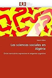 Les sciences sociales en Algérie: Entre contrainte expressive et exigence cognitive (Omn.Univ.Europ.)