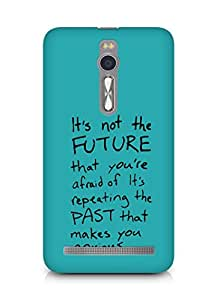 AMEZ its not the future that you are afraid of past Back Cover For Asus Zenfone 2