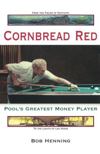 Cornbread Red: Pool's Greatest Money Player por Bob Henning