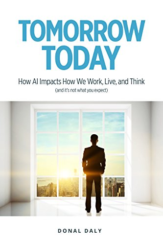tomorrow-today-how-ai-impacts-how-we-work-live-and-think-and-its-not-what-you-expect