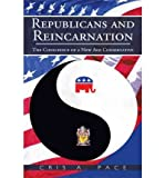 Republicans and Reincarnation: The Conscience of a New Age Conservative (Paperback) - Common