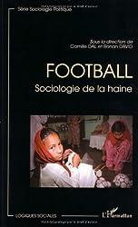 Football. : Sociologie de la haine
