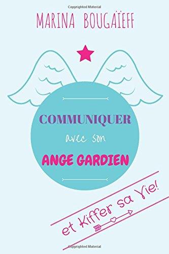 communiquer avec son ange gardien & kiffer sa vie