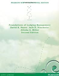 Foundations of Lodging Management: Pearson New International Edition