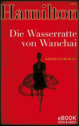 Die Wasserratte von Wanchai: Ein Ava-Lee-Krimi Band 1