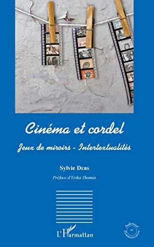 Cinéma et cordel: Jeux de miroirs - Intertextualités (Audiovisuel et communication)