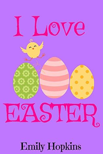 Book cover image for I Love Easter (Children's Rhyming Bedtime Story / Picture Book / Beginner Reader)
