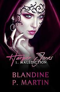 Harper Jones, tome 1 : Malédiction par Blandine P. Martin