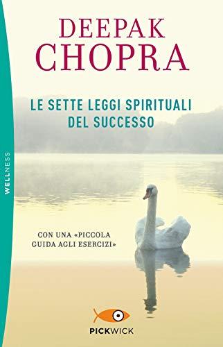 Le sette leggi spirituali del successo di Deepak Chopra