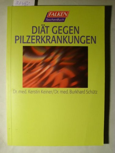 Mit Diät gegen Pilzerkrankungen (Falken Taschenbücher)