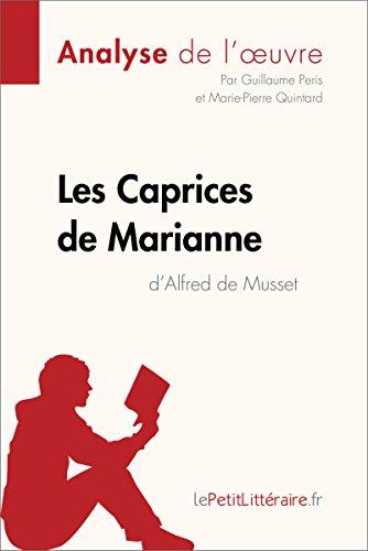 Les Caprices de Marianne d'Alfred de Musset (Analyse de l'oeuvre): Comprendre la littérature avec lePetitLittéraire.fr (Fiche de lecture) par Guillaume Peris