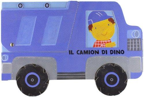 Il camion di Dino. Il mio cantiere