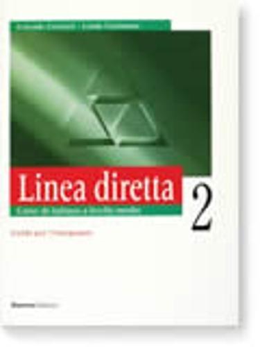 Linea diretta 2. Corso di italiano a livello medio. Guida per l'insegnante