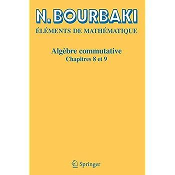 Algèbre Commutative, chapitres 8 et 9