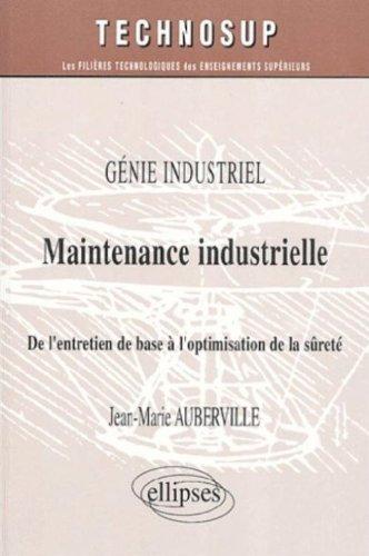 Maintenance industrielle : De l'entretien de base à l'optimisation de la sûreté