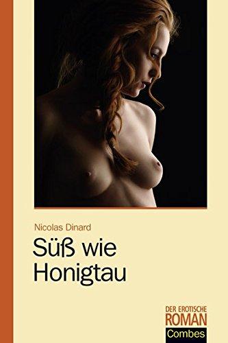 Süß wie Honigtau (Der erotische Roman)