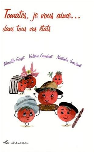 Tomates je vous aime... dans tous vos états