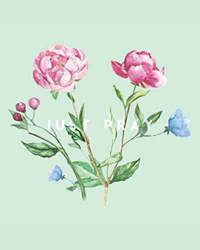 Just Pray: A Prayer & Sermon Journal: 8x10 Mint Green & Gorgeous Floral Bouquet Cover -
