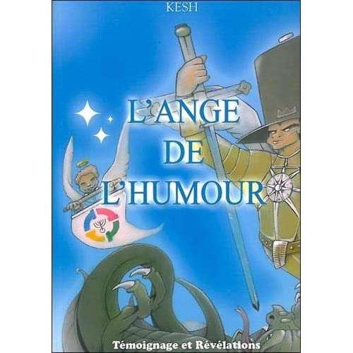 L'ange de l'humour - Témoignage et révélations