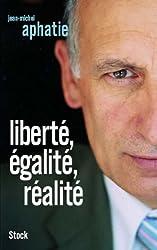 LIberté, égalité, réalité (Essais - Documents)