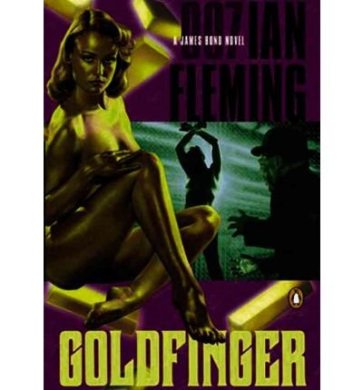 [(Goldfinger)] [by: Ian Fleming]