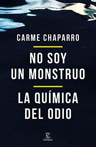No soy un monstruo + La química del odio (pack) por Carme Chaparro