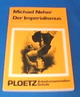 Der Imperialismus. Das deutsche Reich und seine europäischen Nachbarn im Zeitalter der imperialen Expansion (1880-1914)