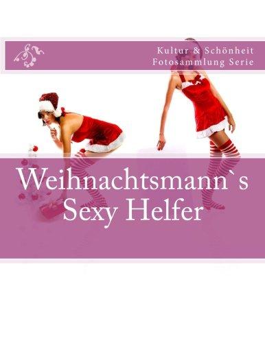 Weihnachtsmann`s Sexy Helfer: Kultur & Schonheit Fotosammlung Serie -