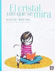 El Cristal Con Que Se Mira par Alicia Molina