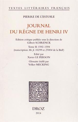 Journal du règne de Henri IV : Tome 2, 1592-1594 par Pierre de L'Estoile, Volker Mecking