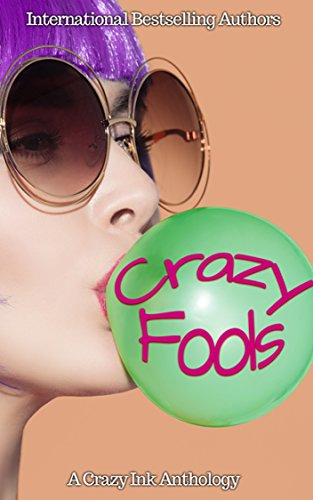 Crazy Fools: A Crazy Ink Anthology by [Lee, Erin, Delude, Rita, Schoen, Sara, Ody, Jim, Hale, Beth, Greig, Alana, Waters, Mila]