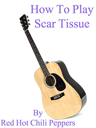 how-to-play-scar-tissue-by-red-hot-chili-peppers-guitar-tabs-ov