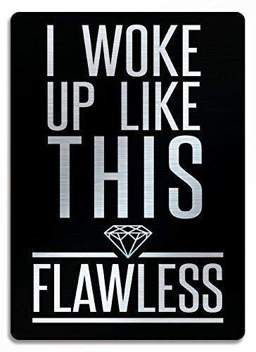PotteLove I Woke Up Like This Flawless Brushed Silver Art Beyonce Dekoration, lustiges Aluminium-Blechschild, 20,3 x 30,5 cm