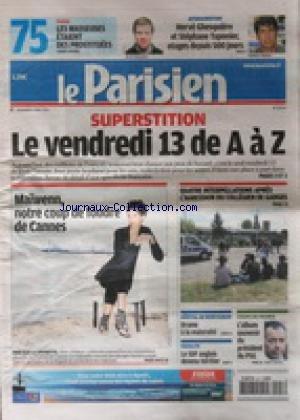 PARISIEN (LE) [No 20736] du 13/05/2011 - SUPERSTITION / LE VENDREDI 13 - MAIWENN - NOTRE COUP DE FOUDRE DE CANNES - 4 INTERPELLATIONS APRES L'AGRESSION DU COLLEGIEN DE GARGES - HOPITAL DE MONTAUBAN / DRAME A LA MATERNITE - LE SDF ANGLAIS DEVENU HERITIER - COUPE DE FRANCE - HERVE GHESQUIERE ET STEPHANE TAPONIER / OTAGES EN AFGHANISTAN DEPUIS 500 JOURS
