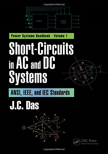Short-Circuits in AC and DC Systems: ANSI, IEEE, and IEC Standards (Power Systems Handbook, Band 1) -