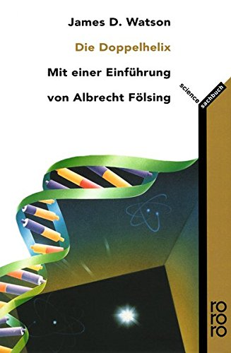 Die Doppel-Helix: Ein persönlicher Bericht über die Entdeckung der DNS-Struktur