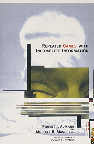 Repeated Games with Incomplete Information por Robert J. Aumann