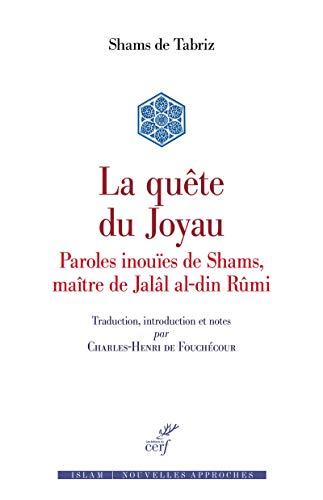 Französisch Sham (La quête du joyau : Maqâlât-e Shams al-din Tabrizi)