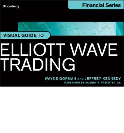 { Visual Guide to Elliott Wave Trading (Bloomberg Financial) Paperback } Gorman, Wayne ( Author ) Jun-17-2013 Paperback