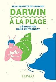 Darwin à la plage : L'Evolution dans un transat par Jean-Baptiste de Panafieu