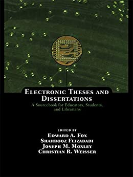 PDF Descargar Electronic Theses and Dissertations: A Sourcebook for Educators: Students, and Librarians (Books in Library and Information Science Series 65)