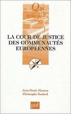La Cour de justice des Communautés européennes by Jean-Denis Mouton (2004-07-09)