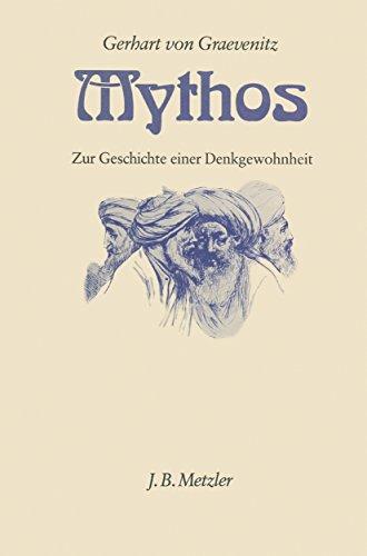 Mythos: Zur Geschichte einer Denkgewohnheit