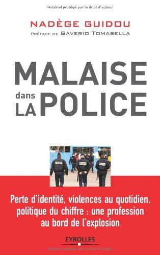 Malaise dans la police. Perte d'identité, violences au quotidien, politique du chiffre : une profession au bord de l'explosion.