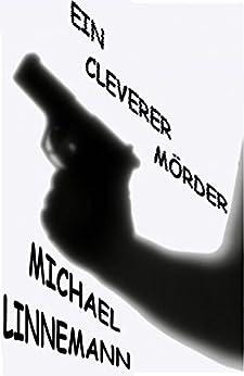 Ein cleverer Mörder: Krimi (Theater 1) von [Linnemann, Michael]