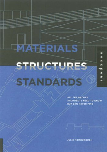 Materials, Structures and Standards: All Details Architects Need to Know But Can Never Find by McMorrough, Julia published by Rockport Publishers Inc. (2005)