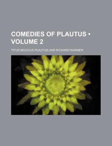 Comedies of Plautus (Volume 2)